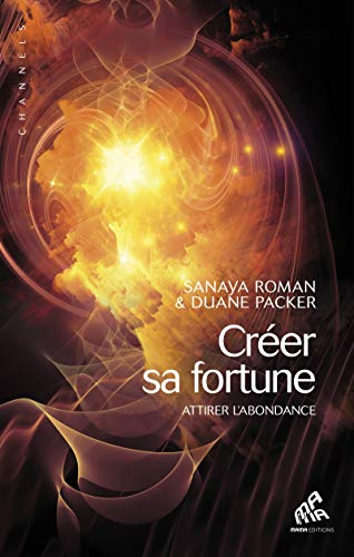 Créer sa fortune: Attirer l'abondance (Channels) par  Mama Editions