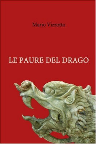 Le Paure Del Drago por Mario Vizzotto
