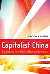 Capitalist China: Strategies for a Revolutionized Economy by Jonathan R. Woetzel (2003-11-18)