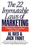 The 22 Immutable Laws of Marketing( Exposed and Explained by the World's Two)[22 IMMUTABLE LAWS OF MARKE][Paperback]