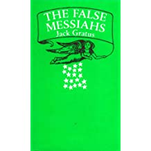 The false messiahs / by Jack Gratus