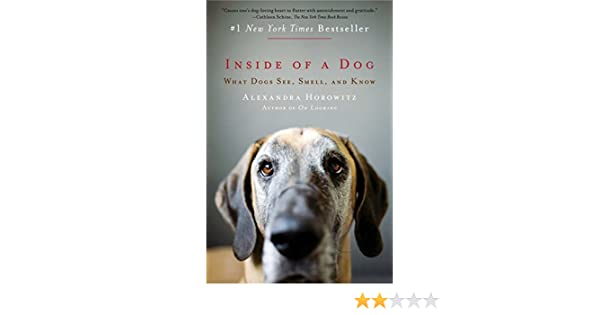 Inside of a Dog: What Dogs See, Smell, and Know (English Edition