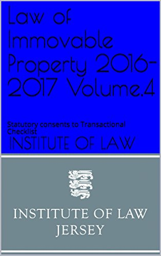 Law of Immovable Property 2016-2017 Volume.4: Statutory consents to Transactional Checklist (Institute of Law Study Guides 2016-2017) (English Edition)