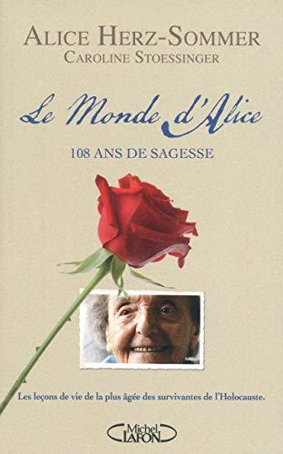 Le monde d'Alice. 108 ans de sagesse par Alice Herz sommer, Caroline Stoessinger