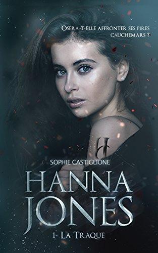 Hanna Jones Tome 1 : La traque - Sophie Castiglione (2018) sur Bookys