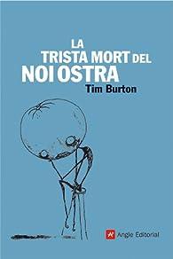 La trista mort del Noi Ostra par Tim Burton