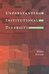 Understanding Institutional Diversity (Princeton Paperbacks)