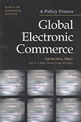 Global Electronic Commerce: A Policy Primer by Sue E. Eckert (2000-07-18)