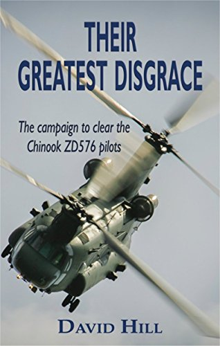 Their greatest disgrace the campaign to clear the chinook zd576 their greatest disgrace the campaign to clear the chinook zd576 pilots by hill fandeluxe Choice Image