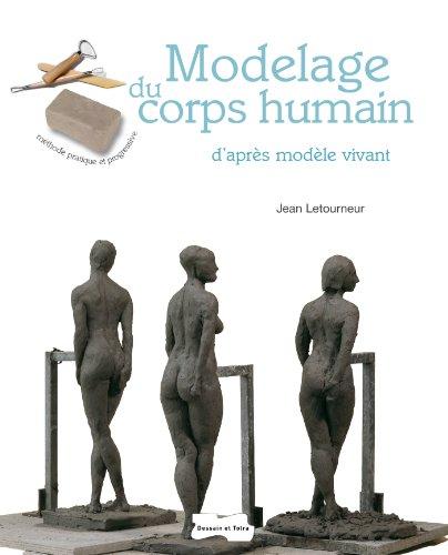 Modelage du corps humain d'après modèle vivant - NP par Jean Letourneur