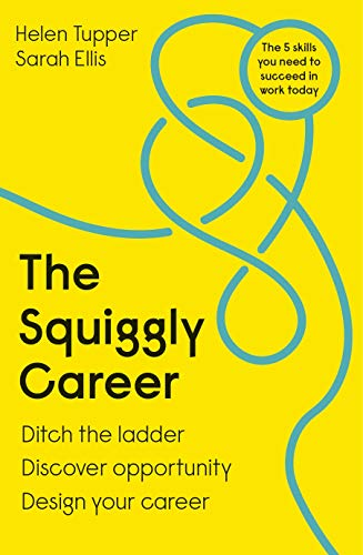 The Squiggly Career: Ditch the Ladder, Discover Opportunity, Design Your Career (English Edition)