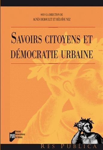 Savoirs citoyens et démocratie urbaine par Agnès Deboulet