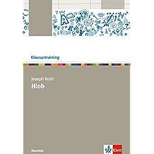 Joseph Roth: Hiob: Arbeitsheft Klasse 10-13 (Klausurtraining Deutsch)