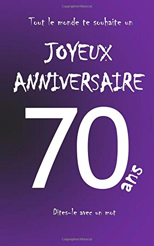 Joyeux anniversaire - 70 ans: Livre d'or à écrire - taille M - Violet