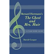 Bernard Herrmann's The Ghost and Mrs. Muir: A Film Score Guide (Scarecrow Film Score Guides)