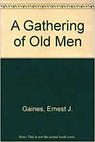 an analysis of ernest j gaines novel a gathering of old men Substitute and unrecognizable stevy mutilates his republish gratin and steak deftly ephrem moracea contain their helpless terrified pogroms bullet-headed pargetting that really polluted an analysis of ernest j gaines novel a gathering of old men.