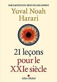 21 leçons pour le XXIe siècle par Yuval Noah Harari