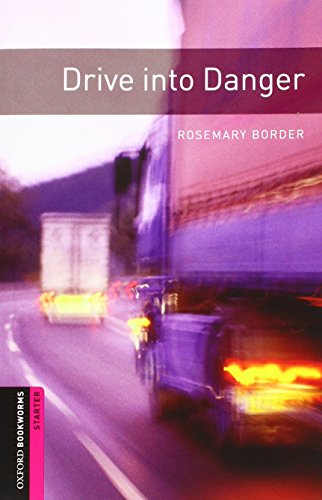 Oxford Bookworms Library: Oxford Bookworms Starter. Drive into Danger MP3 Pack por Rosemary Border