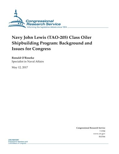 navy-john-lewis-tao-205-class-oiler-shipbuilding-program-background-and-issues-for-congress