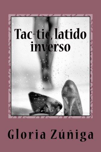 Tac-tic, latido inverso por Gloria Zúñiga