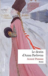 Le destin d'Anna Pavlovna par Alexeï Pissemski