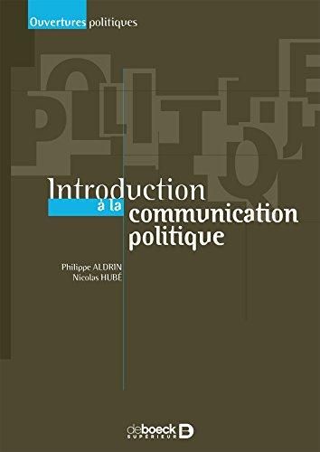 Introduction à la communication politique (Ouvertures politiques) (French Edition)
