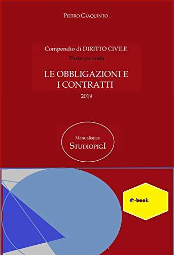 Compendio di DIRITTO CIVILE parte seconda: LE OBBLIGAZIONI E I CONTRATTI (Manualistica STUDIOPIGI Vol. 48)
