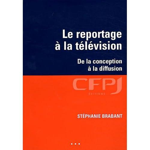 Le reportage à la télévision : De la conception à la diffusion