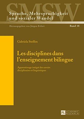 Les disciplines dans l'enseignement bilingue: Apprentissage integre des savoirs disciplinaires et linguistiques