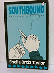 Southbound: The Sequel to Faultline by Sheila Ortiz Taylor (1990-12-02)