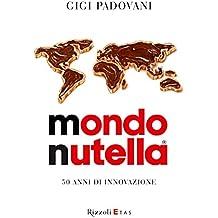 Mondo Nutella: 50 anni di innovazione