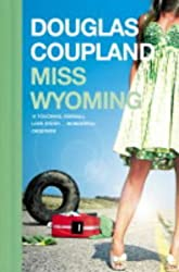 Miss Wyoming by Douglas Coupland (2004-03-15)
