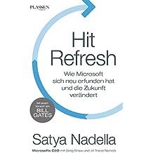 Hit Refresh: Wie Microsoft sich neu erfunden hat und die Zukunft verändert (German Edition)