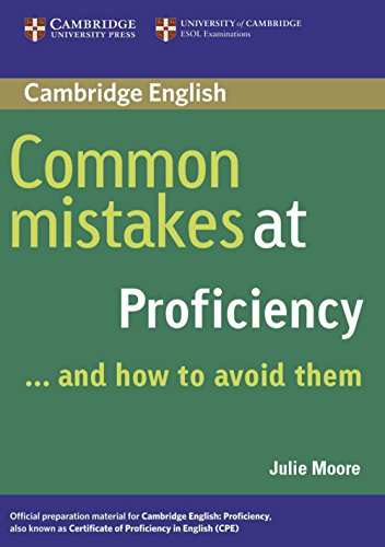 Common Mistakes at Proficiency. Book: ... and how to avoid them por Julie Moore