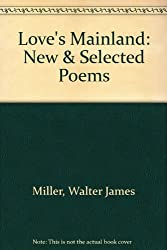 Love's Mainland: New & Selected Poems