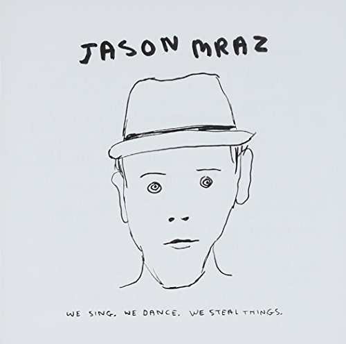 Jason Mraz: We Sing. We Dance. We Steal Things. (Audio CD)