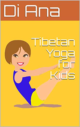 Tibetan Yoga for Kids (English Edition) eBook: Di Ana ...