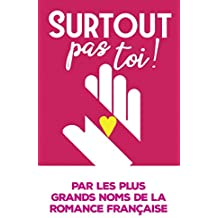 Surtout pas toi ! : 6 grands noms de la romance française réunis dans un recueil (&H)