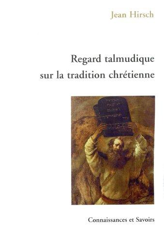 Regard talmudique sur la tradition chrétienne