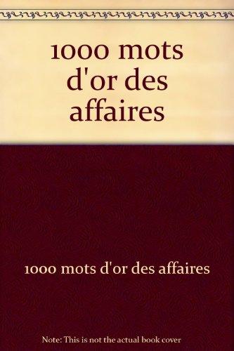1000 mots d'or des affaires : Edition 2002