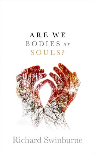 Are We Bodies or Souls? (English Edition)