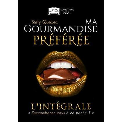 Ma Gourmandise Préférée - L'intégrale (Something Hot)