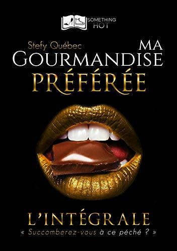 Ma Gourmandise Préférée - L'intégrale par Stefy Québec