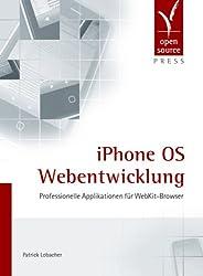 iPhone OS Webentwicklung. Professionelle Applikationen für WebKit-Browser