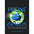 Phone Genius: The Art of Non-visual Communication