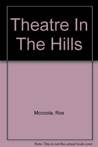 THEATRE IN THE HILLS Two Centuries of Theatre in Buxton