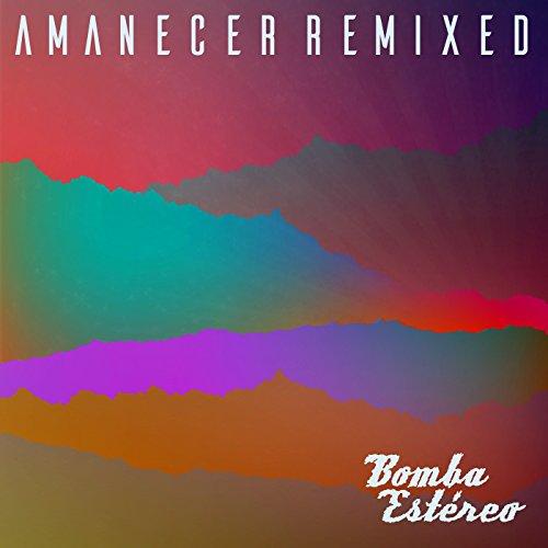 Amanecer (Remixed) [Explicit]