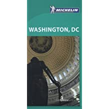 Michelin Green Guide Washington, DC (Green Guide/Michelin) by Michelin Travel & Lifestyle (2010-10-16)