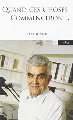 Quand ces choses commenceront par Rene Girard