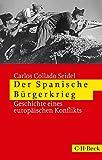 Der Spanische Bürgerkrieg: Geschichte eines europäischen Konflikts - Carlos Collado Seidel